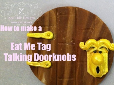 How to make a Eat Me Tag and Talking Doorknobs - Zee Chik Designs