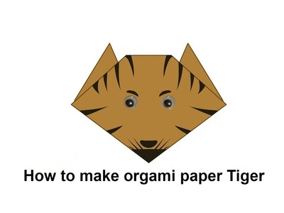 Clay, How to make orgami paper Tiger, How to make orgami