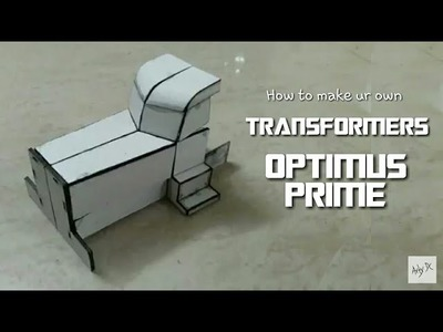 How to make your own TRANSFORMERS OPTIMUS PRIME   Part 1: Front outer cover