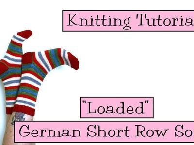 Knitting Tutorial - Loaded German Short Row Socks