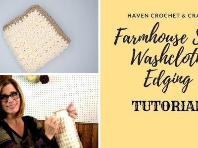 Single Crochet Edging for Farmhouse Spa Washcloth {TUTORIAL}