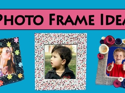 7 DIY Photo Frame Ideas | Picture Frame Ideas | Photo frame Making At Home