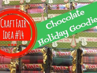 Craft Fair Idea #14:  Chocolate Holiday Goodie Packs | New item! | 2017