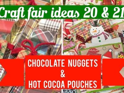 Final Craft Fair Ideas!  # 20 & 21:  Chocolate Nugget Packs & Hot Cocoa Pouches | BEST SELLER | 2017