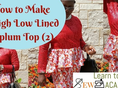 How to Sew a Peplum Top (DIY) - How to Line a Lace High Low  Blouse