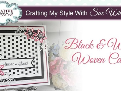 How to Use a Weaving Craft Die | Crafting My Style with Sue Wilson