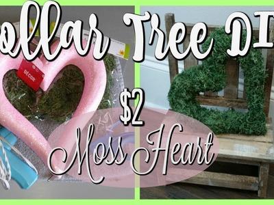 $2 DOLLAR TREE MOSS HEART DIY | FARMHOUSE.SPRING | 2018