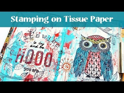 Art Journal Page with stamped Tissue Paper