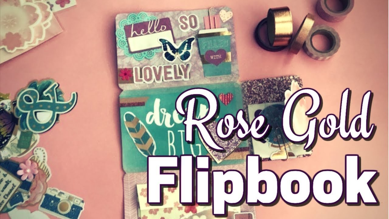 HOW TO MAKE A PENPAL FLIPBOOK #7 (Rose Gold Inspired)
