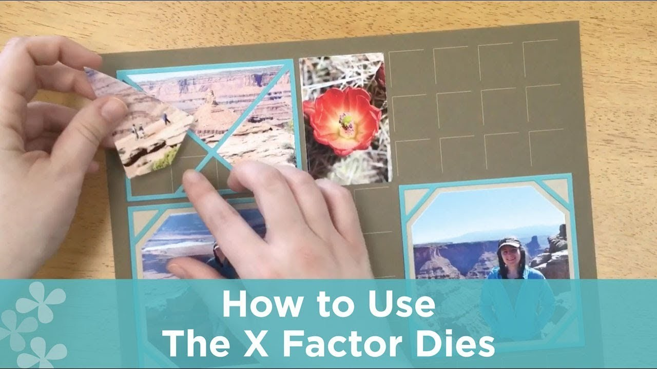 How to Use the X Factor Dies