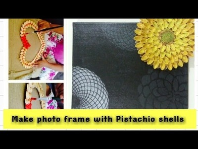 ●Make photo frame with pistachio shells diy || don't waste shells