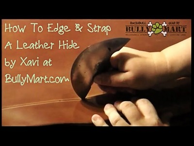 05 - How To Edge & Strap A Leather Hide - How To Make Leather Dog Collars - How We Do It