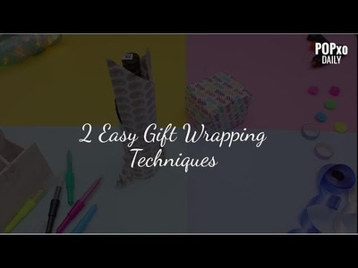 2 Easy Gift Wrapping Techniques - POPxo