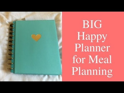 BIG HAPPY PLANNER || How I use it for Meal Planning
