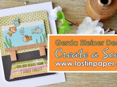 Creating a Scene - Guest Designer at Gerda Steiner Designs!