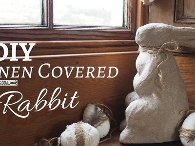DIY Linen Covered Rabbit
