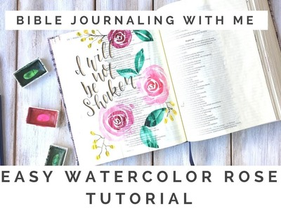 Easy Watercolor Rose Tutorial- Bible Journaling With Me