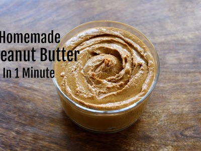 Homemade Peanut Butter In 1 Minute - How To Make Peanut Butter In A Mixie.Mixer Grinder