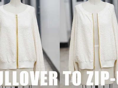 HOW TO TURN ANY PULLOVER INTO A ZIP UP