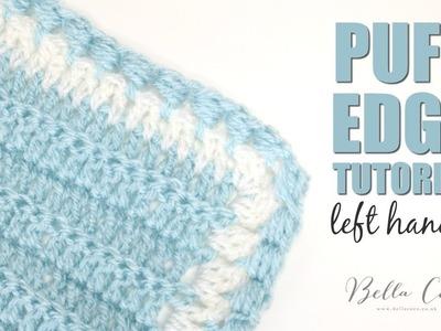 LEFT HANDED CROCHET: Puff Edge Tutorial | Bella Coco