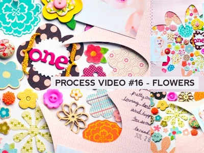 Process Video #16 - Flowers