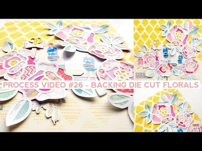 Process Video #26 - Backing Die Cut Florals