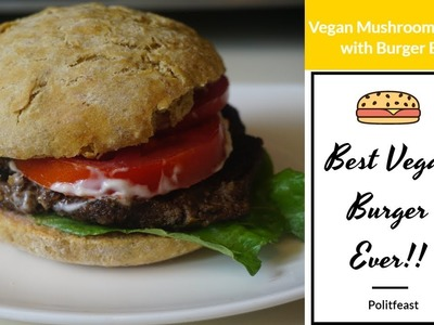 The Best Vegan Burger Ever! Vegan Mushroom Burger (Continuing Dr. Sebi's Legacy) Vegan For Life