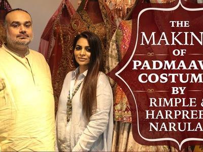 The making of Padmaavat Costumes by Rimple and Harpreet Narula | Deepika Padukone | Ranveer Singh