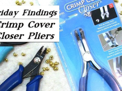 Crimp Cover Closer Pliers-Are They Worth It? Friday Findings Jewelry Product Review Video