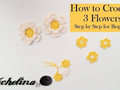 How to Crochet 3 Flowers step by step for beginners, Crochet Along - Crochelina