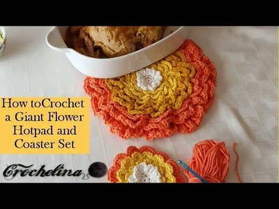 How to Crochet a Giant Flower Hotpad and Coasters -  Crochelina