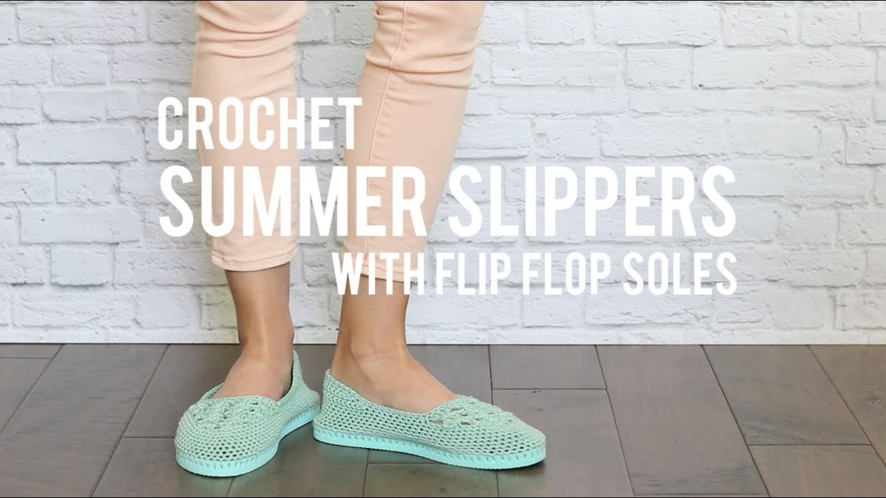 How To Crochet Easy Slippers With Flip Flop Soles Free Pattern