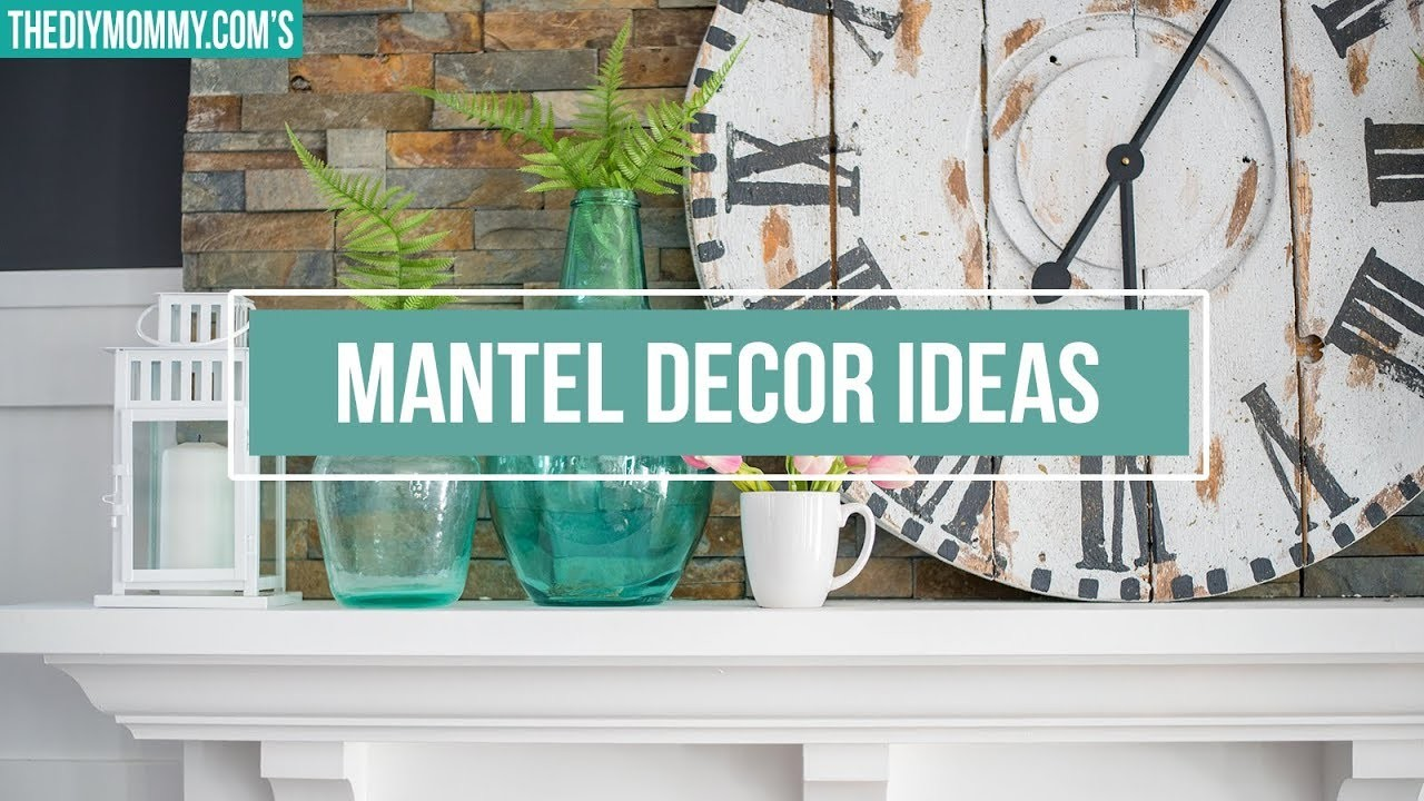 MANTEL DECORATING IDEAS   How to Style a Mantel 2 Ways   The DIY Mommy