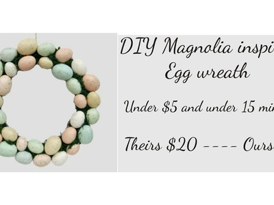 DIY Easter Egg wreath - Target Magnolia collection inspired - Super easy and inexpensive