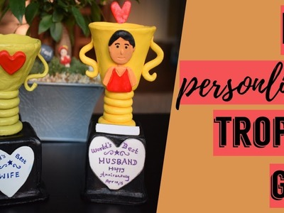 DIY: Personalized Trophy Gift | How to make trophy gift for dear ones