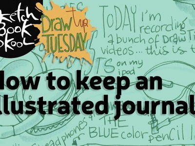 Draw Tip Tuesday: How to keep an illustrated journal
