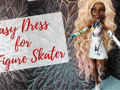 EASY DRESS FOR FIGURE SKATING. MONSTER HIGH, BARBIE DOLLS. HOW TO MAKE A PRETTY DOLL OUTFIT