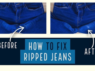 Easy Method- How to Fix Ripped Jeans