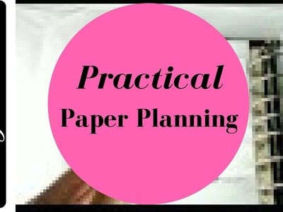 How To Do Practical Planning - Brain Dumping, Prioritizing and Using A Paper Planner