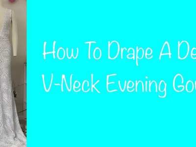 How To Drape a Deep V-neck Evening Gown