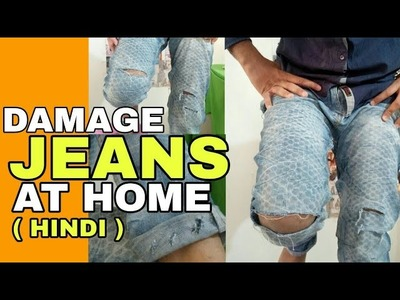 How To Make Damage Jeans At Home  | Hindi | Most Easy Way to Make Damage Jeans At Home DIY