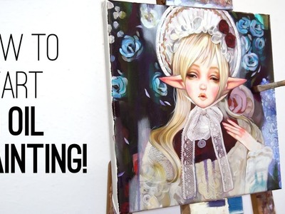 HOW TO START AN OIL PAINTING!