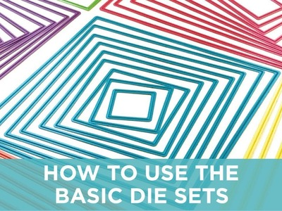 How to Use the Basic Die Sets