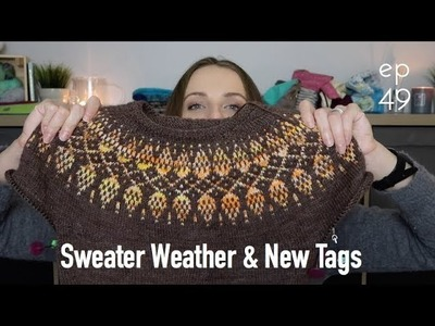 Knitting ILove ❤︎ ep 49 ❤︎  sweater weather, new tags & pattern GIVEAWAY