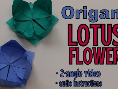 Origami - How to make a LOTUS FLOWER (2-angle video, audio instructions)