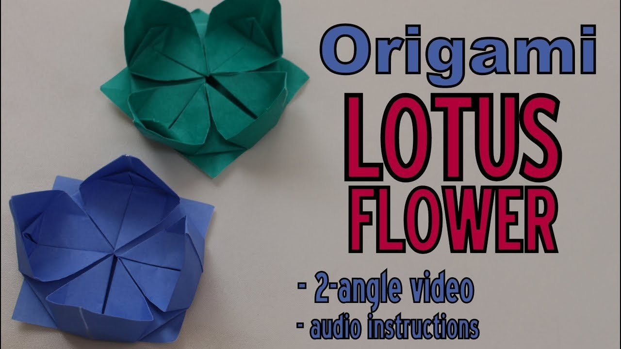 Origami How To Make A Lotus Flower 2 Angle Video Audio Instructions