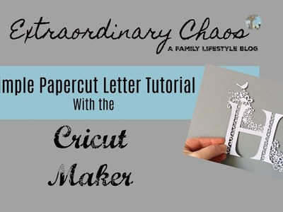 Paper-Cut Letter Tutorial With The Cricut Maker