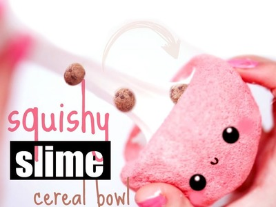 SQUISHY AND SLIME CEREAL BOWL DIY