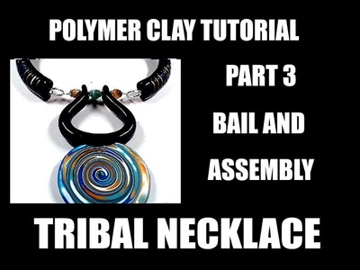 253 Polymer clay tutorial - Tribal necklace part 3 - bail and assembly