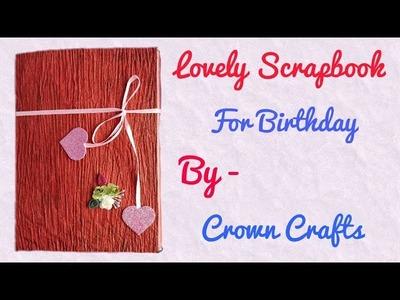 Birthday Scrapbook    Anniversary Scrapbook    Scrapbook For Girlfriend's Birthday
